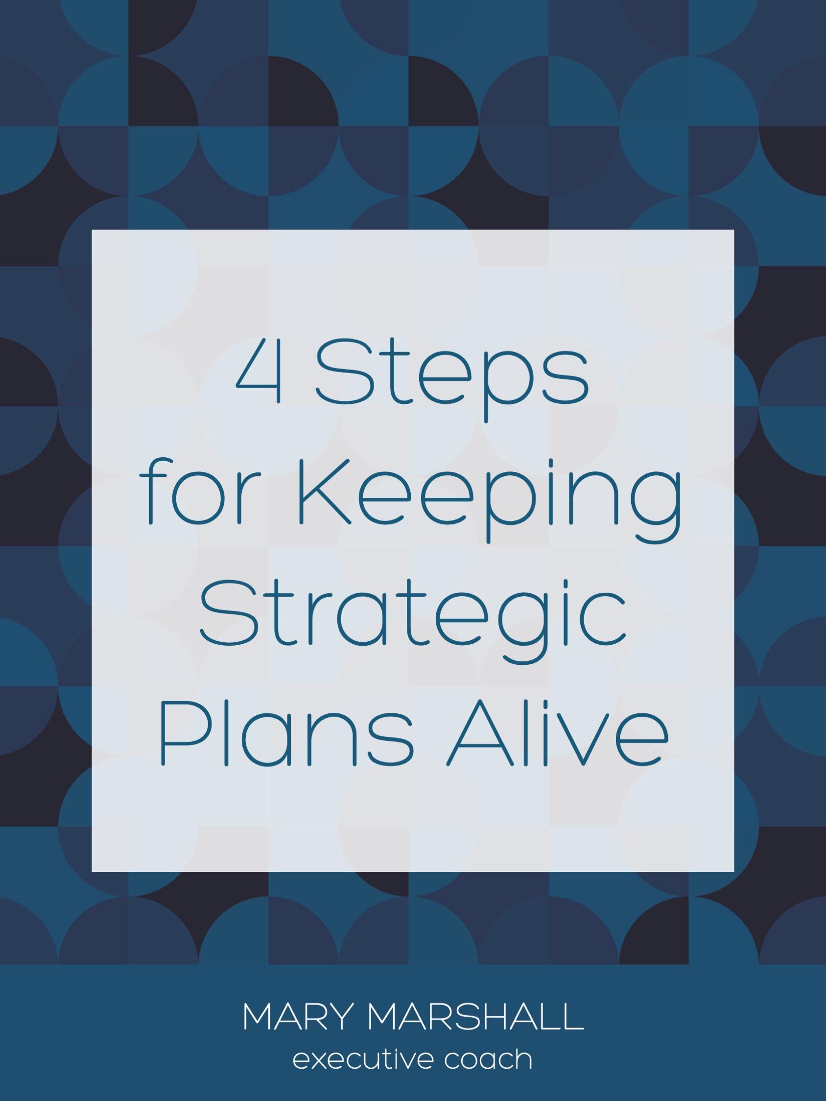 4 Steps for Keeping Strategic Plans Alive