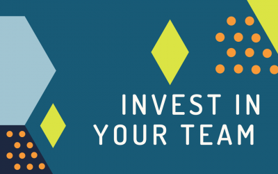 Invest in your team