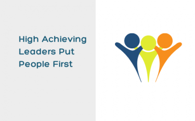 High Achieving Leaders Put People First