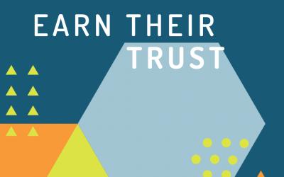 Earn Their Trust