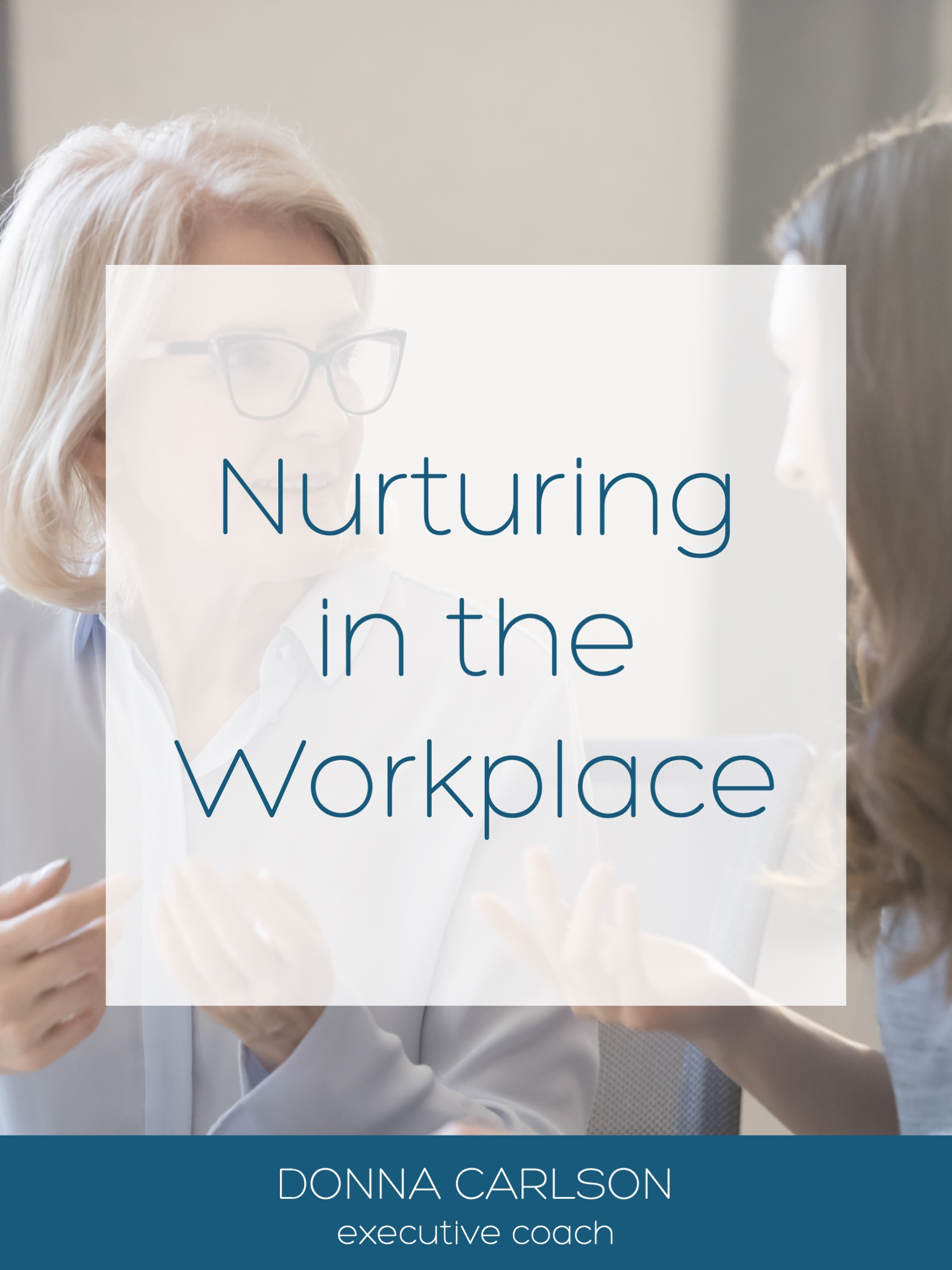 Nurturing in the Workplace