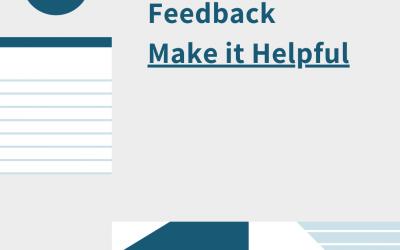 The Fine Line of Feedback: Make it Helpful